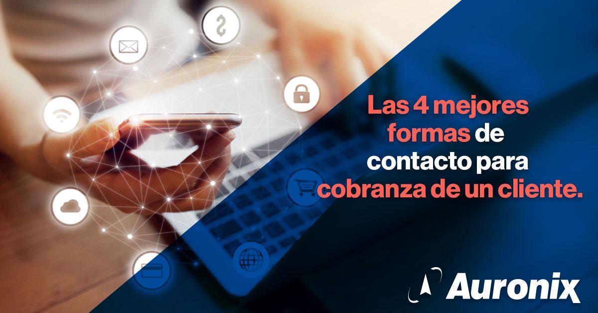 Las 4 mejores formas de contacto para cobranza de un cliente