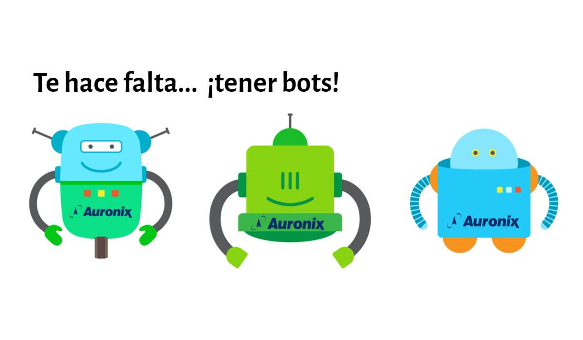 auronix - te hace falta tener bots2-1